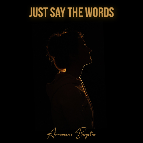 Annemarie Bergstra - Just Say the Words